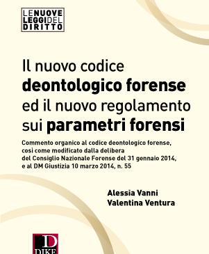 Il nuovo codice deontologico forense ed il nuovo regolamento sui parametri forensi