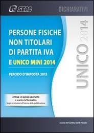 UNICO 2014 – Persone Fisiche Non Titolari di Partita IVA e Unico Mini
