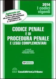 Codice Penale e di Procedura Penale e Leggi Complementari 2014