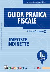 Guida pratica fiscale. Imposte Indirette 1a/2014