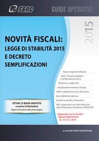 NOVITA' FISCALI: Legge di Stabilità 2015 e Decreto Semplificazioni