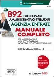 892 Funzionari amministrativo-tributari Agenzia Entrate. Manuale completo