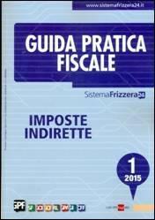 Guida Pratica Fiscale – Imposte Indirette 1/2015