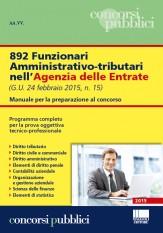892 Funzionari amministrativo-tributari nell' Agenzia delle Entrate. Manuale per la preparazione al concorso