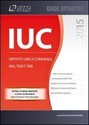 IUC 2015- Imposta unica comunale Imu, Tasi e Tari