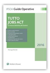Tutto Jobs Act – La nuova dottrina del lavoro