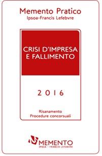Memento Pratico Crisi d' Impresa e Fallimento 2016