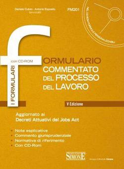 Formulario Commentato del Processo del Lavoro con CD-Rom