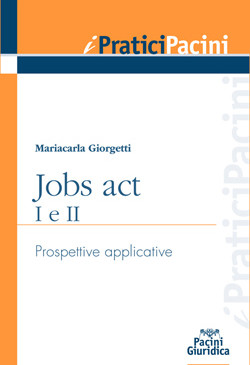 Jobs act I e II – Prospettive applicative