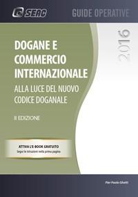 Dogane e commercio internazionale 2016 - Libreria del ...