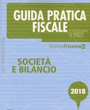 Guida pratica e fiscale Società e bilancio 2018