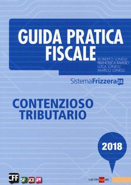 Guida pratica fiscale. Contenzioso tributario 2018