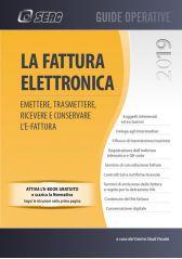 LA FATTURA ELETTRONICA – Emettere, trasmettere, ricevere e conservare l'e- fatture