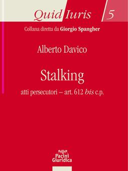 Stalking. Atti persecutori art. 612 bis c.p.