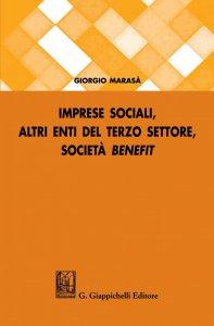 Imprese sociali, altri enti del terzo settore, società benefit