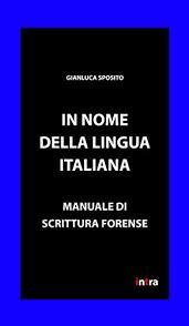 In nome della lingua italiana. Manuale di scrittura forense