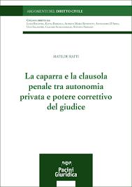 La caparra e la clausola penale tra autonomia e potere correttivo del giudice