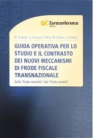Guida operativa per lo studio e il contrasto dei nuovi meccanismi di frode fiscale transnazionale