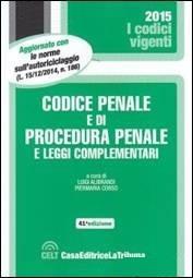 Codice Penale e di Procedura Penale e leggi complementari 2015