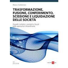Trasformazione, fusione, conferimento, scissione e liquidazione delle società 2020