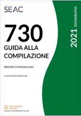 Mod. 730/2021 Guida alla compilazione – Periodo D'imposta 2020