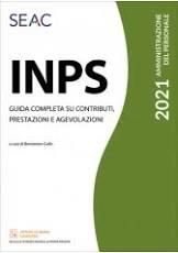 INPS 2021 – GUIDA COMPLETA SU CONTRIBUTI, PRESTAZIONI E AGEVOLAZIONI