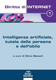 Diritto di internet 1 – Intelligenza artificiale, tutela della persona e dell'oblio