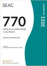 770/2021 – Guida alla compilazione e casi pratici
