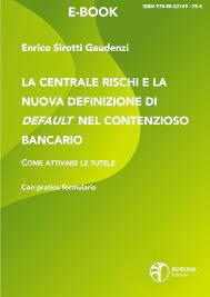 La Centrale Rischi e la nuova definizione di default nel contenzioso bancario