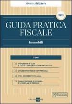 Guida pratica fiscale. Immobili 2021