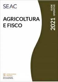 Agricoltura e Fisco 2021